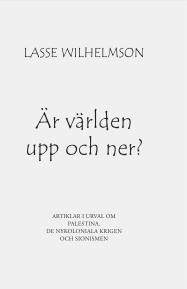 Lasse Wilhelmson, Är världen upp och ned?
