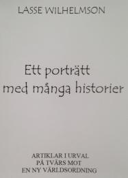 Lasse Wilhelmson, Ett porträtt med många historier